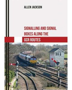 Signalling & Signal Boxes Along the GCR Route