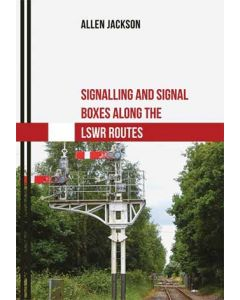 Signalling & Signal Boxes along the LSWR Routes