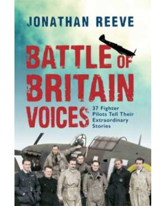 Battle of Britain Voices- 37 Fighter Pilots tell their Extra