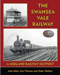 The Swansea Vale Railway - A Midland Railway Outpost