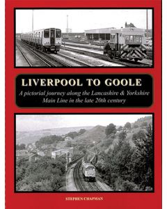 Liverpool to Goole- A Pictorial Journey Along the Lancashire