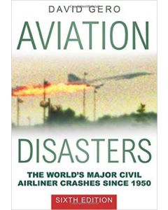 Aviation Disasters - The World's Major Civil Airliner Crashe