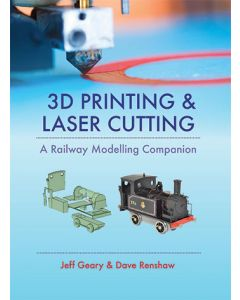 3D Printing and Laser Cutting: A Railway Modelling Companion