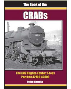 The Book of the Crabs Part 1- The LMS Hughes-Fowler 2-6-0s 4