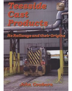 Teeside Cast Products - Its Railways and their Origins