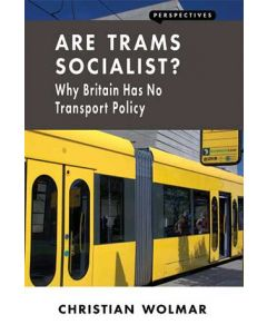 Are Trams Socialist? Britain has no Transport Policy