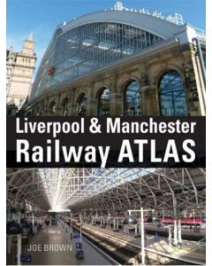 Liverpool to Manchester Railway Atlas