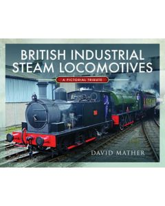 British Industrial Steam Locomotives- A Pictorial History