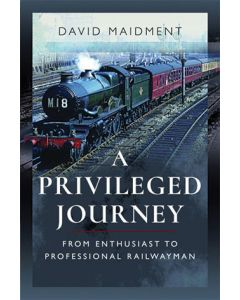A Privileged Journey- From Enthusiast to Professional Railwa