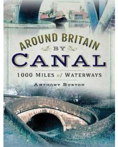 Around Britain by Canal 1000 Miles of Waterways