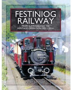 Festiniog Railway- From Slate Railway to Heritage Operation