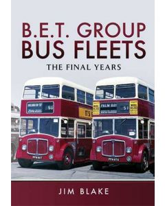 BET Group Bus Fleets- The Final Years