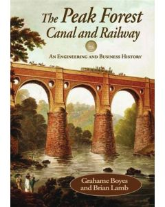 The Peak Forest Canal and Railway: An Engineering and Busine
