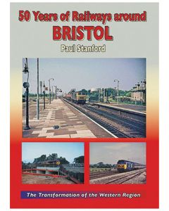 50 years of Railways Around Bristol