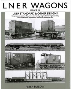 LNER Wagons Vol 4B - Standard and Other Designs
