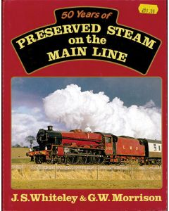 50 Years of Preserved Steam on the Main Line