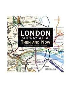 London Railway Atlas - Then & Now