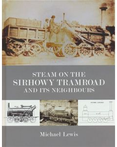 Steam on the Sirhowy Tramroad & its Neighbours