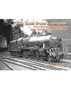 The Lads from Liverpool The Railway Photography of John Cork