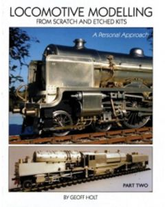 Locomotive Modelling from Scratch & Etched Kits Part 2