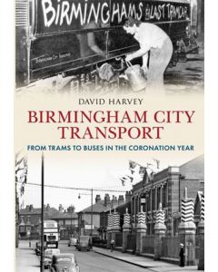 Birmingham City Transport From Trams To Buses In The Coronat