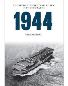 1944 The Second World War at Sea in Photographs