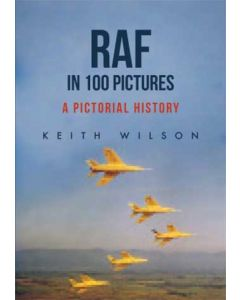 RAF in 100 Pictures- A Pictorial History