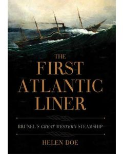 The First Atlantic Line - Brunel's Great Western Steamship