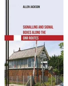 Signalling & Signal Boxes along the GNR Routes
