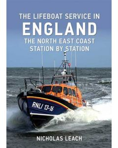 The Lifeboat Service in England: North East Coast Station by