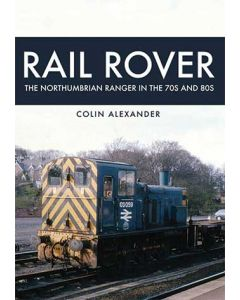 Rail Rover- The Northumbrian Ranger in the 1970s & 1980s