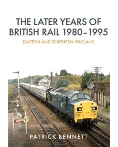 The Later Years of British Rail 1980-1995 Eastern & Southern