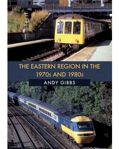 The Eastern Region in the 1970s & 1980s