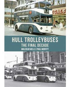 Hull Trolleybuses- The Final Decade