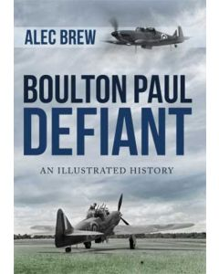 Boulton Paul Defiant- An Illustrated History