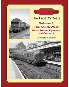 British Railways The First 25 Years Volume 5: The South West