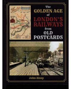 The Golden Age of London's Railways in Old Photographs