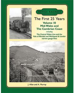 British Railways The First 25 Years Volume 10-Mid Wales & th