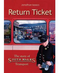 Return Ticket: The Story of South Wales Transport