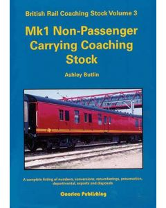 BR Coaching Stock Volume 3 Mk1 Passenger Coaches Carrying Co