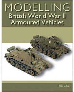 Modelling WWII British Armoured Vehicles