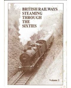 British Railways Steaming Through the 60s Vol  2