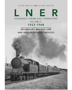 LNER Passenger Trains and Formations Volume II 1923-1968