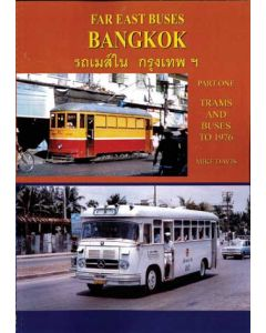 Far East Buses - Bangkok - Part One Trams and Buses to 1976