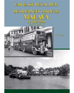 Bus Journeys Through Malaya in the 1950s 2nd Ed