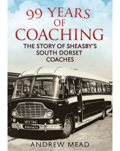 99 Years of Coaching - The Story of Sheasby's South Dorset C