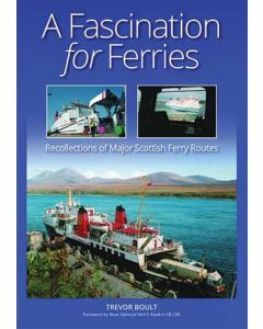 A Fascination for Ferries- Recollections of Major Scottish F