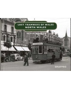 Lost Tramways of Wales- North Wales