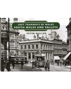 Lost Tramways of Wales- South Wales and Valleys