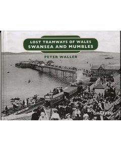 Lost Tramways of Wales- Swansea and Mumbles